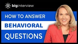 How to Answer: Behavioral Interview Questions