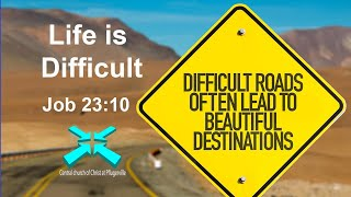 Life is Difficult – Lord's Day Sermons – 20 Sep 2020 – Job 23:10