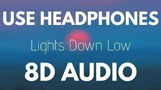 MAX, Gnash   Lights Down Low (8D AUDIO)