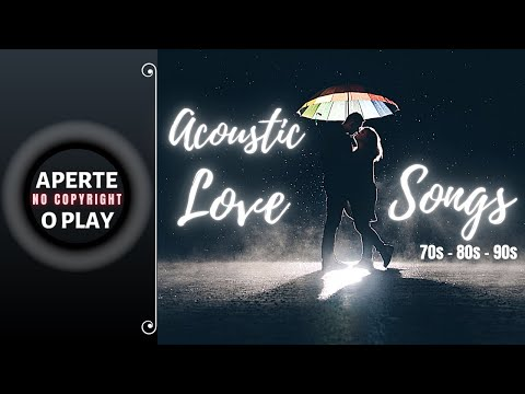 Best Acoustic ❤Love Songs❤ 70s 80s and 90s