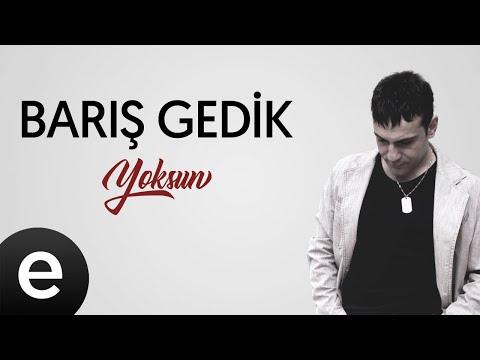 Barış Gedik - Yoksun - (Official Audio) #yoksun #barışgedik Sözleri