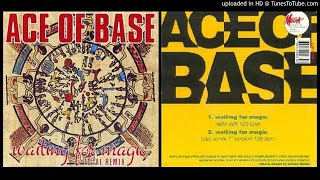 Ace of Base ‎– Waiting for Magic (Radio Edit ‎123 bpm – 1992)