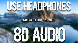Drake & Lil Baby   Yes Indeed (8D AUDIO)
