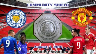Leicester City VS Manchester United 21 All Goals & Highlights 07/08/2016  FA COMMUNITY SHIELD 2016