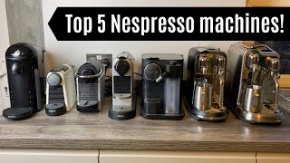 Our Top 5 Nespresso Machines! | Best Nespresso Coffee Machines from reviews on the channel
