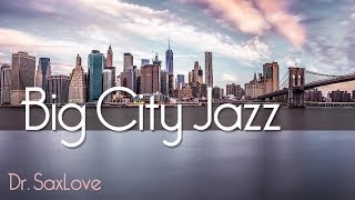 Big City Jazz • Soft Jazz Instrumental Music for Relaxation, Studying, and Work
