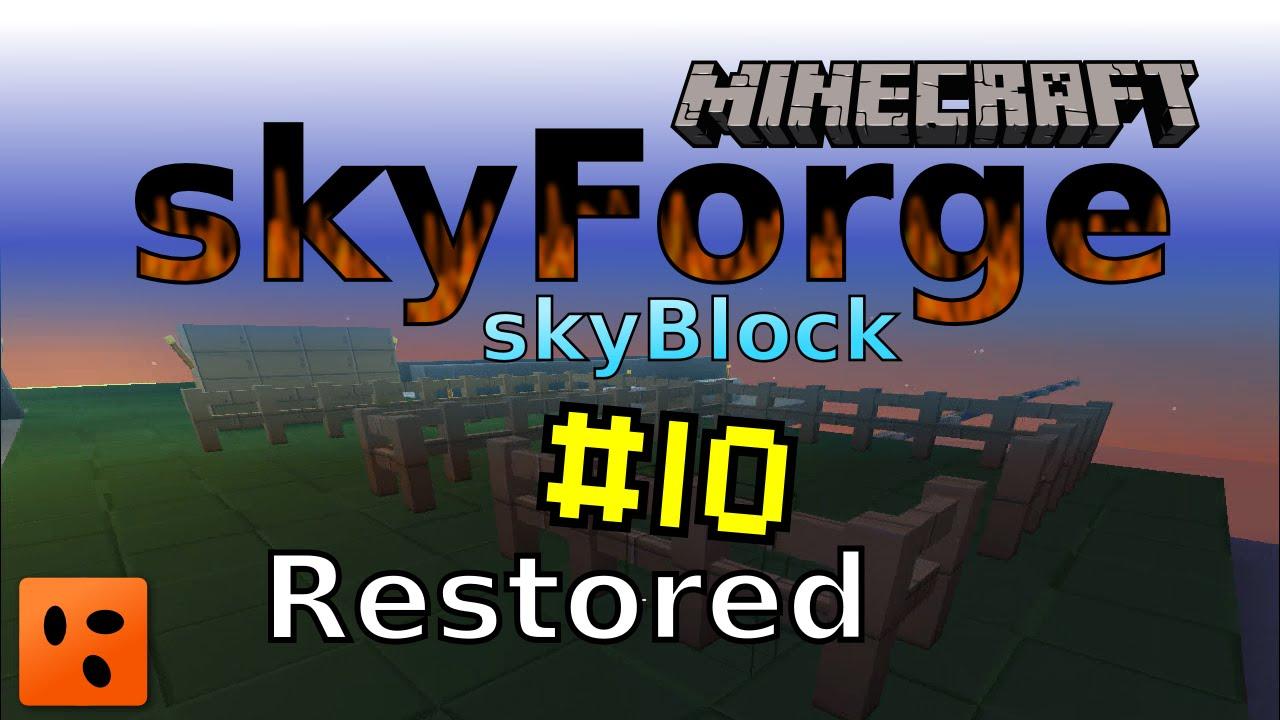 Minecraft Skyforge Skyblock #10 | Restored