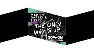 Martin Garrix & Tiesto - The Only Way Is Up ( GoRHoM Remix ) [ Tropical ]