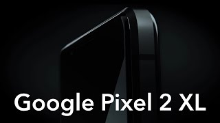 Представляем Google Pixel 2 XL   Introducing Google Pixel 2 XL