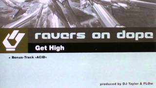Ravers On Dope - Get High (Original Mix) (2002)