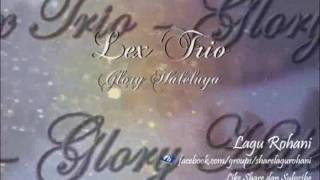 Glory Haleluya - Lex Trio