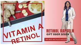 Retinol Kapseln / Vitamin A  Kapseln - Gift oder Segen, alles über die Wirkstoffe und Dosierungen.