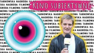Kino Subiektywne [#32] Podsumowanie 35. Tarnowskiej Nagrody Filmowej