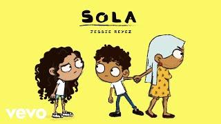 Jessie Reyez   Sola (Audio)