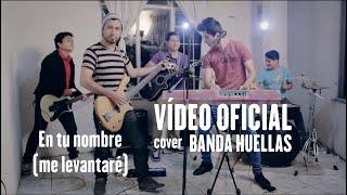 En Tu Nombre (Me Levantare) Son By Four (Cover por Banda Huellas)
