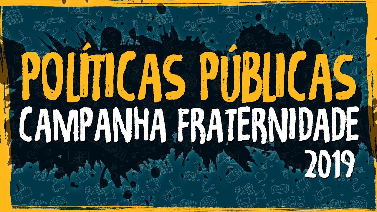 Políticas Públicas x Campanha Fraternidade – 2019