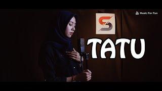 Tatu - Didi Kempot (Cover)  by Music For Fun ft Diajeng