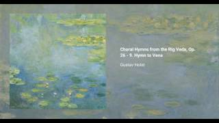 Choral Hymns from the Rig Veda, Op. 26