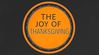 The Joy of Thanksgiving