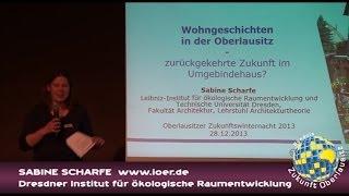 preview picture of video 'Sabine Scharfe: Wohngeschichten in der Oberlausitz - zurückgekehrte Zukunft im Umgebindehaus?'