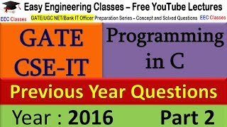 C Programming for GATE, UGC NET CSE IT Exam - GATE 2016 Solved Questions