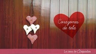 Corazones De Tela - DIY Fabric Hearts