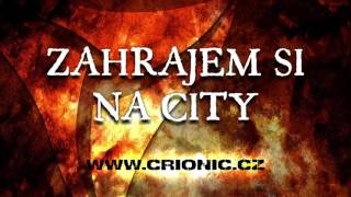 Video CRIONIC – Zahrajem si na city (2015)