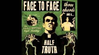 Face to face - Three chords and a half truth (full album)