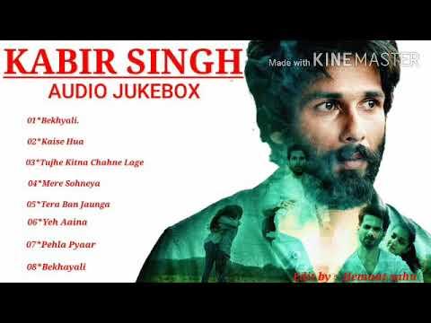 Download KABIR SINGH Masup Full Song Jukebox   Kabir Singh   Shahid   Kaira HD Mp4 3GP Video and MP3