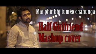 Phir Bhi Tumko Chahunga | Half Girlfriend | Arijit Singh |Shradhha K | Arjun K | Cover |Sajan |