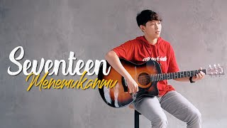 Download lagu Seventeen Menemukanmu Chika Lutfi Mp3