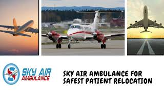 Air Ambulance Service in Bokaro with Curative Support by Sky