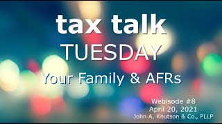 Tax Talk Tuesday: Your Family and AFR's