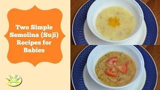 2 Quick Suji/ Semolina recipes for babies: Homemade Baby Food Recipes