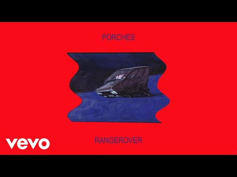Porches - rangerover (Official Audio)