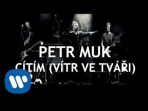 Petr Muk - Cítím (vítr ve tváři) (Official video)
