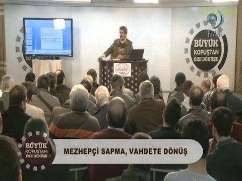 27-12-2015 Mezhepçi Sapma Vahdete Dönüş – Tuncer NAMLI – Büyük Kopuştan Öze Dönüş – Hilal TV