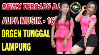 Alpa Musik Vol 16 Live KAYLA Sungkai Selatan Orgen Remik Lampung Oksastudio