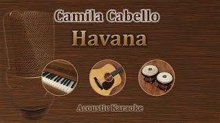 Havana - Camila Cabello (Acoustic Karaoke)