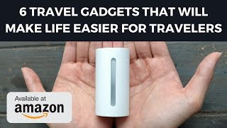 6 Travel Gadgets That Will Make Life Easier For Travelers  - Best Travel Tools