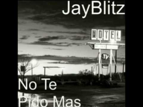 Jay Blitz - No Te Pido Mas