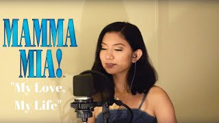 """My Love, My Life"" MAMMA MIA! Here We Go Again (Cover)"