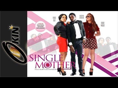 SINGLE MOTHER Latest Yoruba Nollywood Movie 2015