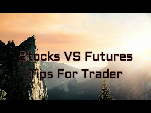 Stocks VS Futures Tips for Trader