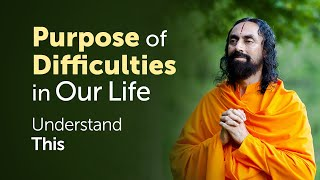 When you Face Difficulties in Life - Understand This to Get Motivated | Swami Mukundananda