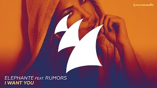 Elephante feat. RUMORS - I Want You (Radio Edit)