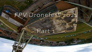 #Vlog-3- FPV Dronefest 2021-PART ONE