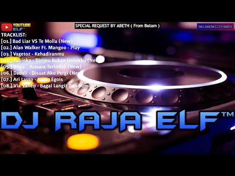 BAD LIAR VS TE MOLLA REMIX 2020 DJ RAJA ELF™ BATAM ISLAND (Req By Abeth)