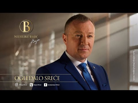 Nedeljko Bajić - Baja   Ogledalo sreće (2018) Official video