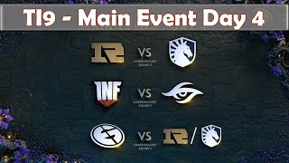 RNG vs Liquid | Infamous vs Secret | The International 2019 | Dota 2 TI9 LIVE | Main Event Day 4